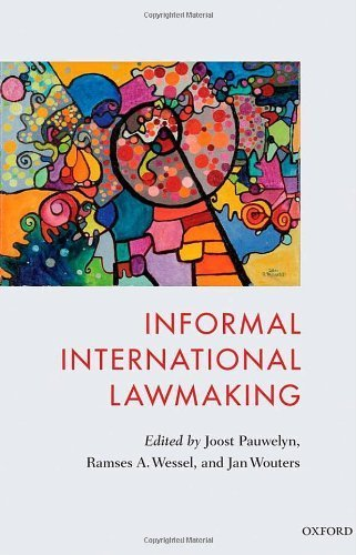 Informal International Lawmaking 1st edition by Pauwelyn, Joost, Wessel, Ramses, Wouters, Jan (2012) Hardcover