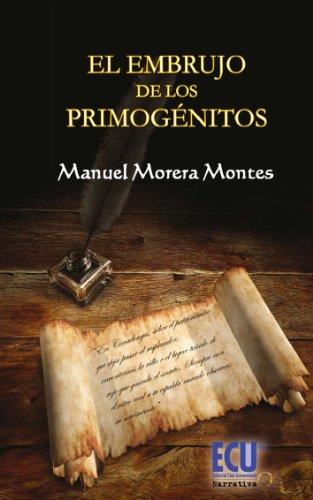 El embrujo de los primogénitos por Manuel Morera Montes
