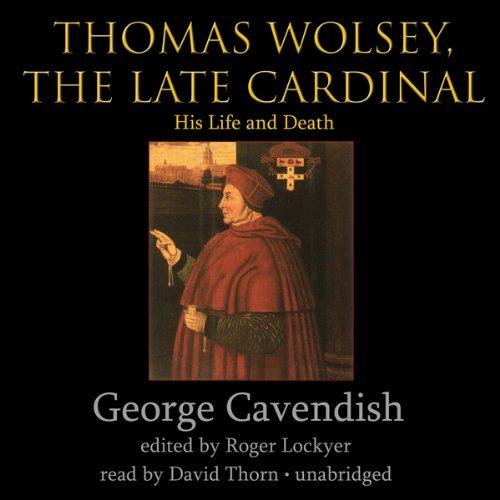 Thomas Wolsey, the Late Cardinal  Audiolibri
