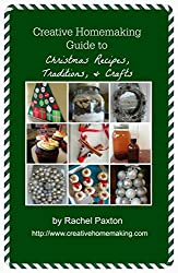 Creative Homemaking Guide to Christmas Recipes, Traditions, and Crafts (English Edition)