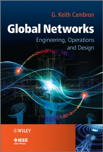 Global Networks: Engineering, Operations and Design Global Phone