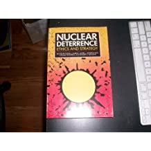Nuclear Deterrence: Ethics and Strategy