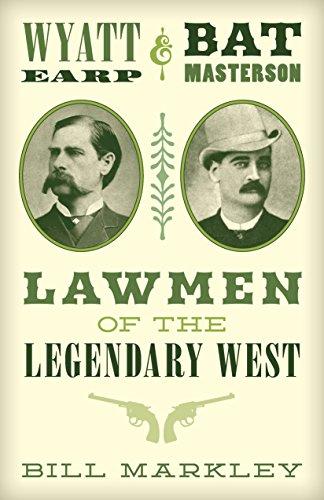 Wyatt Earp and Bat Masterson: Lawmen of the Legendary West (Wild Bills West Buffalo)