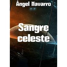 Sangre celeste (Spanish Edition)