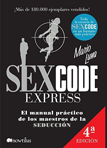 Sex Code Express (Manuales de seducción) por Mario Luna