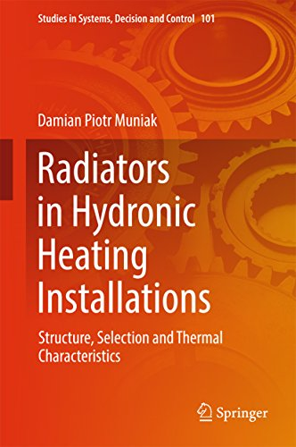 Radiators in Hydronic Heating Installations: Structure, Selection and Thermal Characteristics (Studies in Systems, Decision and Control Book 101) (English Edition) -