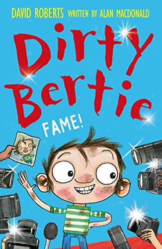 Fame! (Dirty Bertie Book 27) (English Edition)