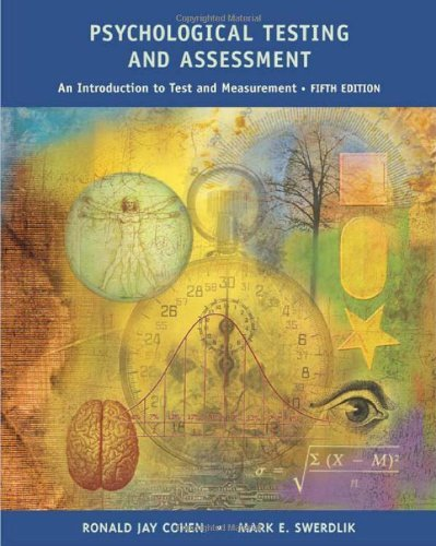 Psychological Testing and Assessment: An Introduction To Tests and Measurement by Ronald Jay Cohen (2001-11-12)