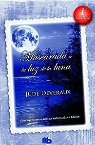 Mascarada a la luz de la luna par Jude Deveraux