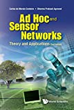 Ad Hoc And Sensor Networks: Theory And Applications (2nd Edition)