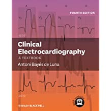 Clinical Electrocardiography, Enhanced Edition: A Textbook