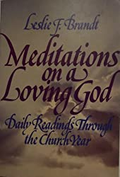 Meditations on a Loving God: Daily Readings Through the Church Year