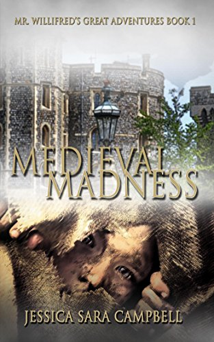 Medieval Madness (Mr. Willifred's Great Adventures) by [Campbell, Jessica Sara]