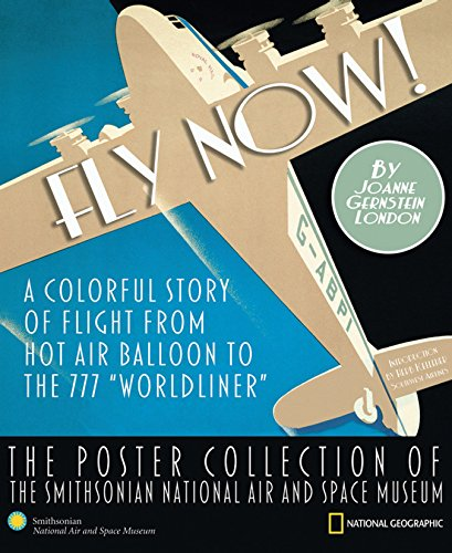Fly Now!: The Poster Collection of the Smithsonian National Air and Space Museum - Air-space Museum