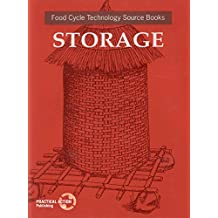 Storage: Food Cycle Technology Source Book (Food Techology Source Book Series (Unifem))