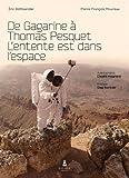 De Gagarine à Thomas Pesquet. L'entente est dans l'espace