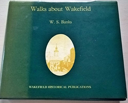 walks-about-wakefield-illustrated-with-contemporary-photographs