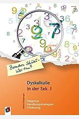 Dyskalkulie in der Sek. I: Diagnose, Handlungsstrategien und Förderung (Besondere Schüler - Was tun?) Taschenbuch
