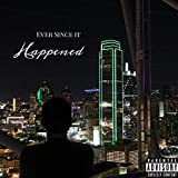 Ever Since It Happened [Explicit]