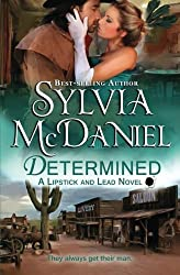Determined: A Western Historical Romance (Lipstick and Lead) (Volume 6) by Sylvia McDaniel (2015-08-26)