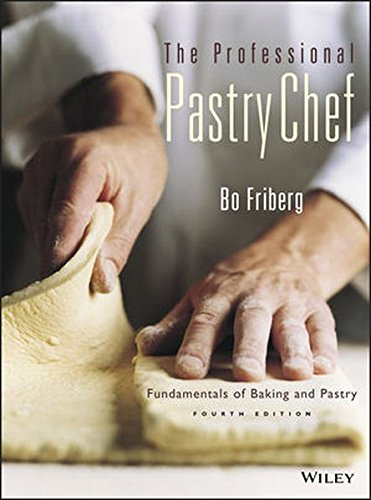 The Professional Pastry Chef: Fundamentals of Baking and Pastry (Chef Pastry)