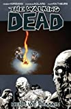 The Walking Dead Volume 9: Here We Remain: Here We Remain v. 9 (Walking Dead (6 Stories))