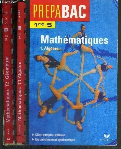 Mathématiques 1ère S : Tome 1, Algèbre