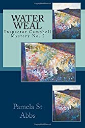 Water Weal: Inspector Campbell Mystery No 2: Volume 2 (Inspector Campbell Mysteries) by Pamela St Abbs (2010-05-16)