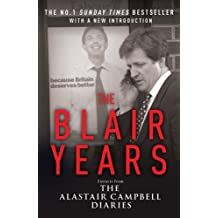 The Blair Years: Extracts from the Alastair Campbell Diaries by Alastair Campbell (2008-05-01)