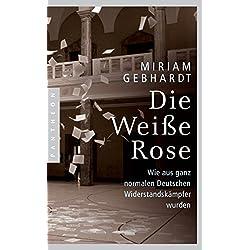 Die Weiße Rose: Wie aus ganz normalen Deutschen Widerstandskämpfer wurden
