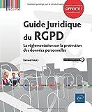 Guide Juridique du RGPD - La réglementation sur la protection des données personnelles...