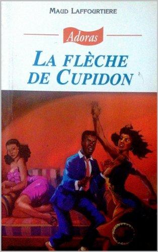 La flèche de Cupidon par [Laffourtiere, Maud, ., Adoras]