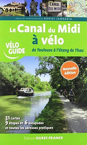 Le Canal du Midi à vélo : De Toulouse à l'étang de Thau par  (Reliure à spirales - Mar 7, 2019)