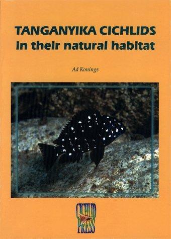 Tanganyika Cichlids in their natural habitat by Ad Konings (1998-12-02)