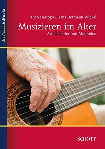 Musizieren im Alter: Arbeitsfelder und Methoden (Studienbuch Musik)