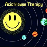 Acid House Therapy