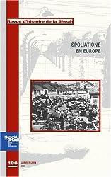 Revue d'histoire de la Shoah, N° 186, janvier-juin : Spoliations en Europe