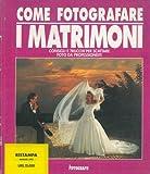 Come fotografare. I matrimoni.