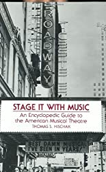 Stage It with Music: An Encyclopedic Guide to the American Musical Theatre by Thomas S. Hischak (1993-06-30)
