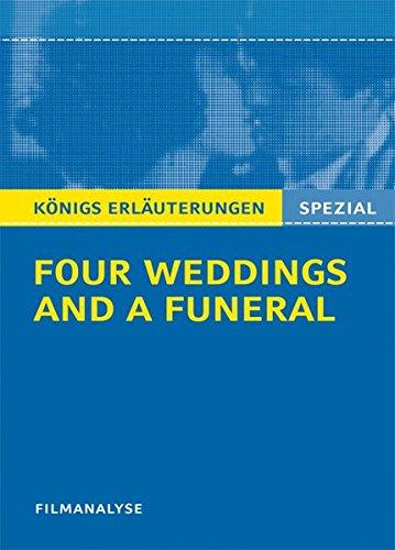 Four Weddings and a Funeral - Vier Hochzeiten und ein Todesfall. Filmanalyse (Königs Erläuterungen Spezial)