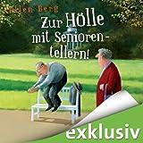 Zur Hölle mit Seniorentellern!: (K) ein Rentner-Roman