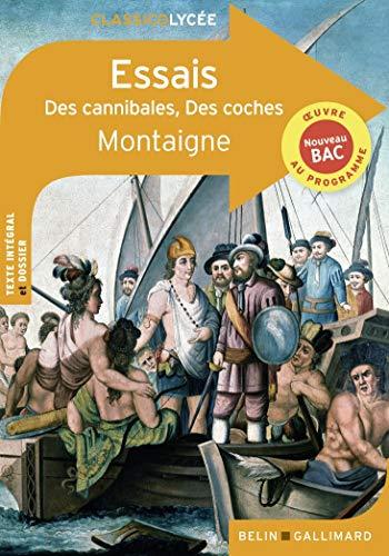 Essais:Des cannibales - Des coches par Michel de Montaigne