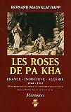 Les roses de Pa Kha - Mémoires posthumes d'un officier parachutiste France-Indochine-Algérie (1944-1961)