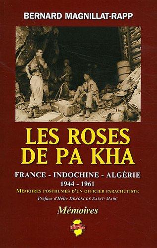 Les roses de Pa Kha : Mémoires posthumes d'un officier parachutiste France-Indochine-Algérie (1944-1961) par Bernard Magnillat-Rapp