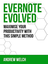 Evernote Evolved: Maximise your Productivity with this Simple Method