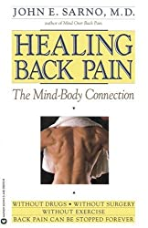 [ [ [ Healing Back Pain: The Mind-Body Connection[ HEALING BACK PAIN: THE MIND-BODY CONNECTION ] By Sarno, John E. ( Author )Feb-01-1991 Paperback