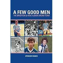 A Few Good Men: The Brighton & Hove Albion Dream Team