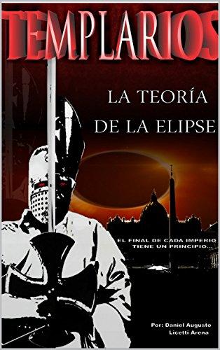TEMPLARIOS LA TEORÍA DE LA ELIPSE (Spanish Edition)
