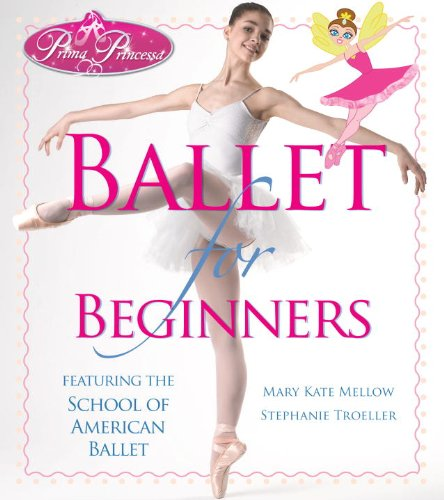 Ballet for Beginners: Featuring the School of American Ballet