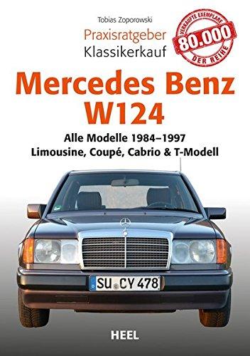 Gebraucht, Praxisratgeber Klassikerkauf Mercedes-Benz W 124: Alle gebraucht kaufen  Wird an jeden Ort in Deutschland